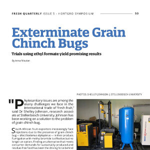 201907 Fresh Quarterly article. Exterminate grain chinch bugs: trials using ethyl formate yield promising results by Anna Mouton.